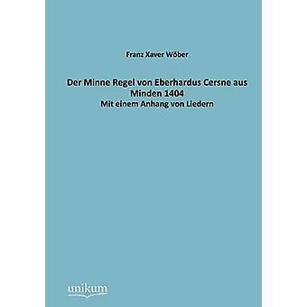 Der Minne Regel von Eberhardus Cersne aus Minden 1404 av Wber & Franz Xaver