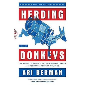 Herding Donkeys - The Fight to Rebuild the Democratic Party and Reshap