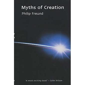 Myths of Creation by Philip Freund - Milton Charles - 9780720612028 B