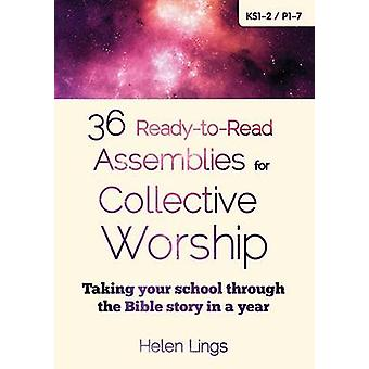 36 Ready-to-Read Assemblies for Collective Worship - Taking Your Schoo