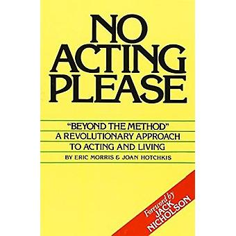No Acting Please by Eric Morris - 9780962970931 Book