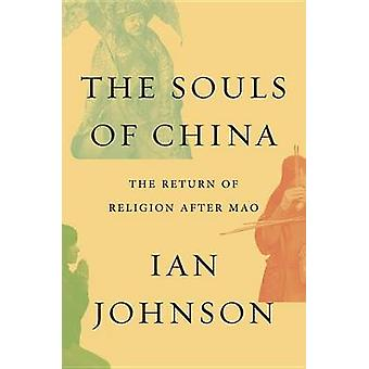 Souls of China - The Return of Religion After Mao by Ian Johnson - 978