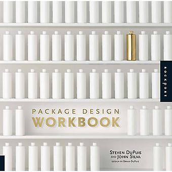 Package Design Workbook - The Art and Science of Successful Packaging