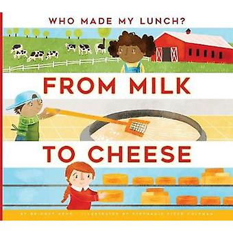 From Milk to Cheese by Bridget Heos - 9781681511191 Book