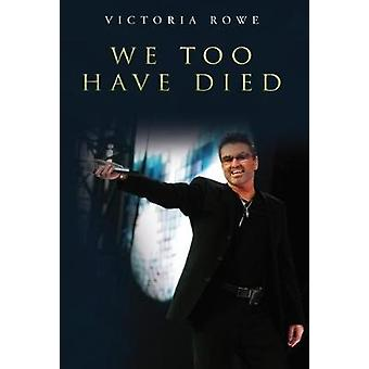 We Too Have Died by Victoria Rowe - 9781788300162 Book