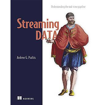 Streaming Data by Andrew G. Psaltis - 9781617292286 Book