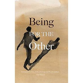 Being for the Other - Emmanuel Levinas - Ethical Living and Psychoanal