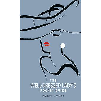 Goed geklede Lady's Pocket Guide door Karen Homer - 9781853759703 boek