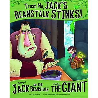 Vertrouw op Me, Jack's Beanstalk stinkt!: The Story of Jack and the Beanstalk zoals verteld door de reus
