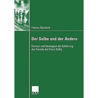 Der Selbe und der andere Formen und strategien der Erfahrung der Fremde bei Franz Kafka door Kreutzer & Prof. Dr. Leo