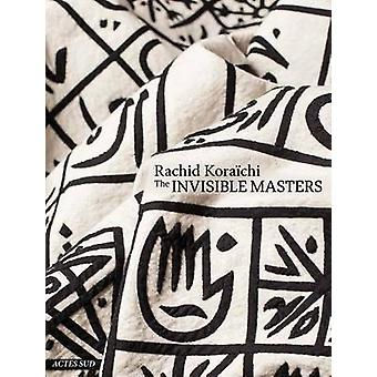 Rachid Koraichi - The Invisible Masters - 9782330052171 Book
