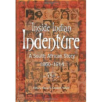 Inside Indian Indenture: A South African Story, 1860-1914