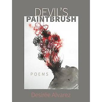 Devil's Paintbrush - Poems by Desiree Alvarez - 9780872332188 Book