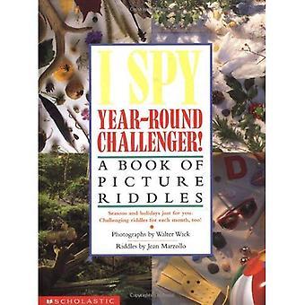 Ich sehe das ganze Jahr über Herausforderer!: ein Buch mit Bild-Rätsel (I Spy (scholastischen Hardcover)): ein Buch mit Bild-Rätsel (I Spy (scholastischen Hardcover))
