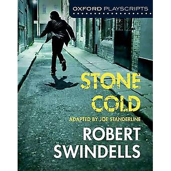 Oxford Playscripts Stone Cold by Joe Standerline