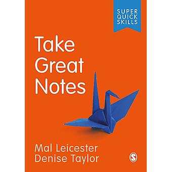 Take Great Notes by Mal Leicester