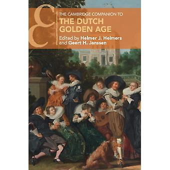 Cambridge Companion to the Dutch Golden Age by Helmer J. Helmers