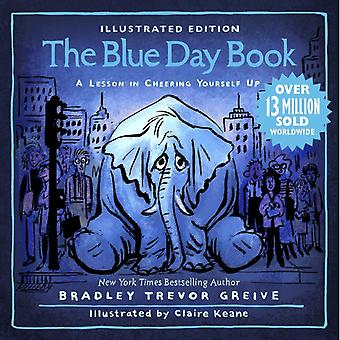 Blue Day Book Illustrated Edition by Bradley Trevor Greive