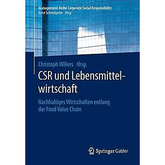CSR und Lebensmittelwirtschaft  Nachhaltiges Wirtschaften entlang der Food Value Chain by Willers & Christoph