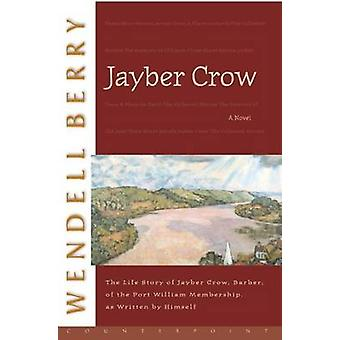 Jayber Crow (New edition) by Wendell Berry - 9781582431604 Book