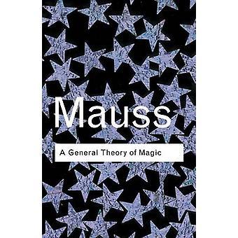 Eine allgemeine Theorie von Magic (2nd Revised Edition) von Marcel Mauss - 978