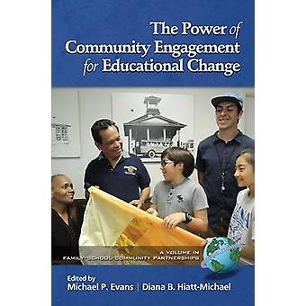 The Power of Community Engagement for Educational Change by Evans & Michael P.