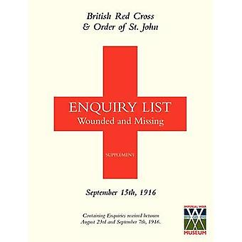 BRITISH RED CROSS AND ORDER OF ST JOHN ENQUIRY LIST FOR WOUNDED AND MISSING SEPTEMBER 15TH 1916 by Anon