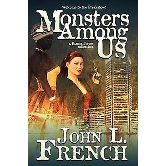 MONSTERS AMONG US A Bianca Jones Collection by French & John L