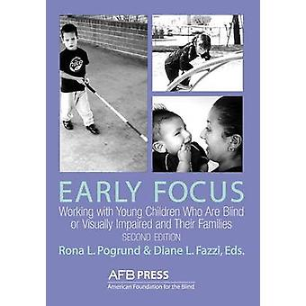 Early Focus Working with Young Blind and Visually Impaired Children and Their Families by Hess & Catherine L.