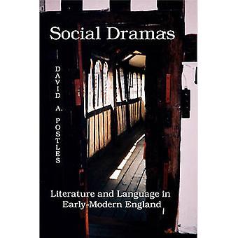 Social Dramas Literature and Language in EarlyModern England. by Postles & David A.