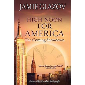 High Noon for America The Coming Showdown by Glazov & Jamie