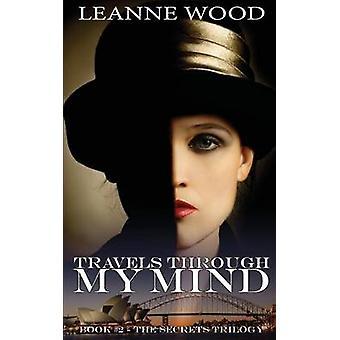 Travels Through My Mind by Wood & Leanne