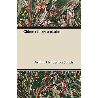 Chinese Characteristics by Smith & Arthur Henderson