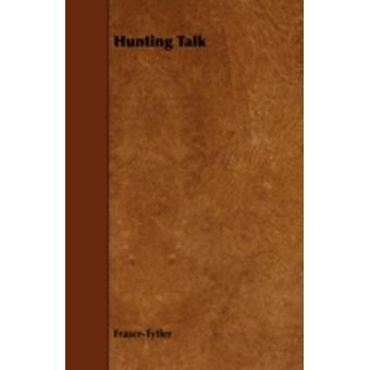 Hunting Talk by FraserTytler