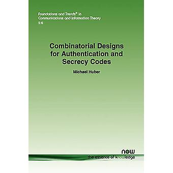 Combinatorial Designs for Authentication and Secrecy Codes by Huber & Michael