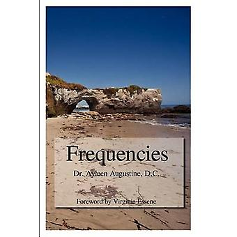 Frequencies A Journey Beyond the Illusion of the Singular Self by Augustine D. C. & Dr Ayleen
