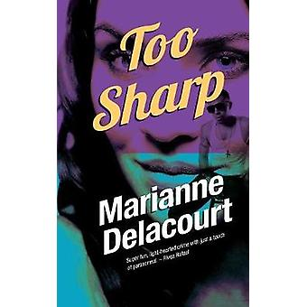 Too Sharp by Delacourt & Marianne