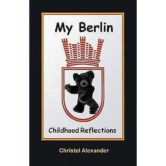 My Berlin Childhood Reflections by Alexander & Christel