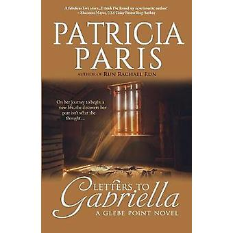 Letters to Gabriella by Paris & Patricia