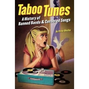 Taboo Tunes A History of Banned Bands  Censored Songs by Blecha & Peter