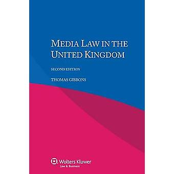 Media Law in the United Kingdom by Gibbons & Thomas