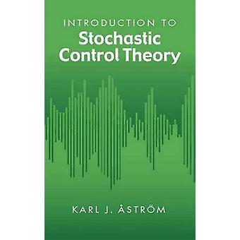 Introduction to Stochastic Control Theory by Karl Johan Astrom - 9780