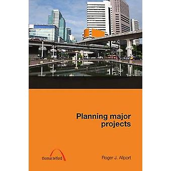 Planning Major Projects by Roger J. Allport - 9780727741103 Book