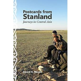 Postkarten aus Stanland - Reisen in Zentralasien durch David H. Mould-