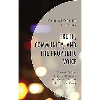 Sandhed - Fællesskab - og den profetiske stemme - Michael Walzer - Stanley
