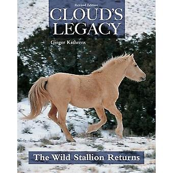 Cloud's Legacy - The Wild Stallion Returns by Ginger Kathrens - 978162