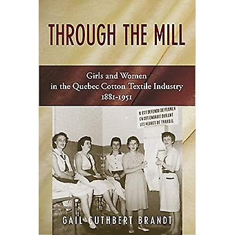 Through The Mill - Girls and Women in the Quebec Cotton Textile Indust