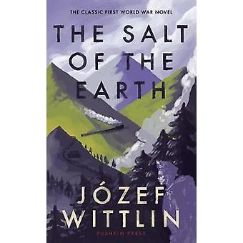 The Salt of the Earth by Jozef Wittlin - 9781782274704 Book