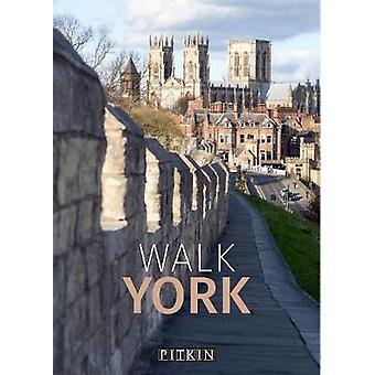 Walk York by Phoebe Taplin - 9781841658377 Book