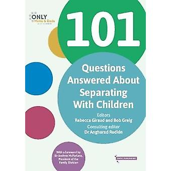 101 Questions Answered About Separating With Children by Only Mums &a